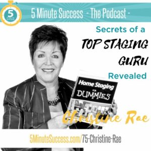 Secrets of a Top Staging Guru Podcast with Christine Rae