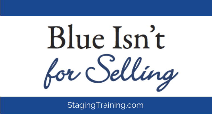 blue isn''t for selling your home