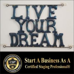 live your dream - start a home staging business - training provided
