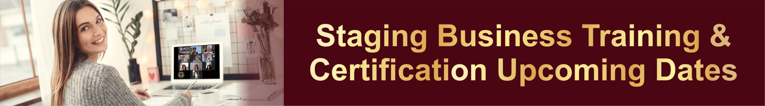 Staging Certification Upcoming Dates